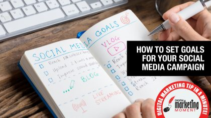 How to Set Goals for Your Social Media Campaign