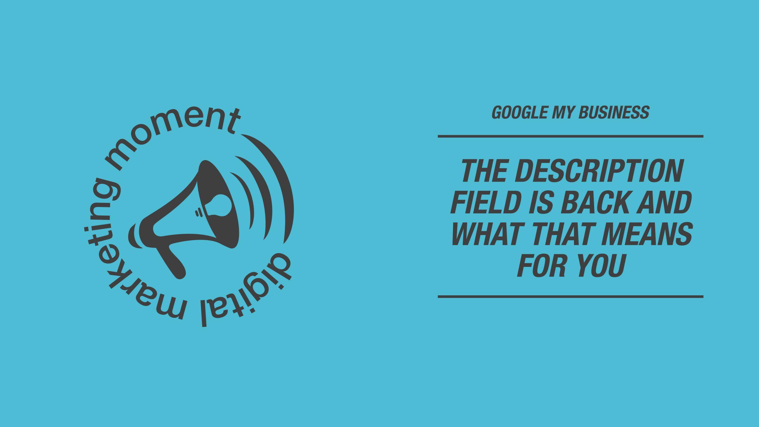 Google My Business Description Field is Back!