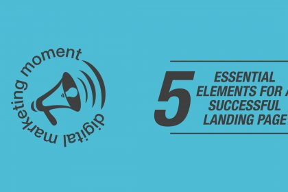 5 Essential Elements for a Successful Landing Page