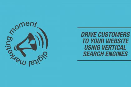 Drive Customers To Your Website Using Vertical Search Engines