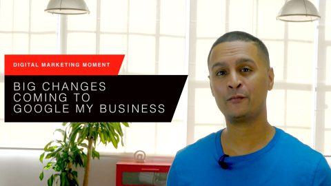 Big Changes Coming to Google My Business